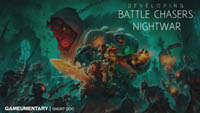 Developing Battle Chasers Nightwar Gameumentary short doc