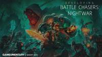 Developing Battle Chasers Nightwar Gameumentary short doc